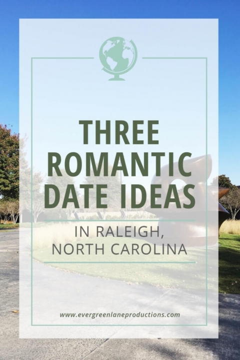 Romantic Dates Ideas in Raleigh NC